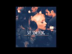 ▶ Say Something (A Great Big World ft Christina Aguilera) - Audio - YouTube