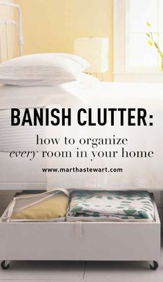 "Banish Clutter: How to Organize Every Room in Your Home | Martha Stewart Living - ""Clutter-free"" are the two most beautiful words in the English language. We offer our best tips to help you tackle the mess and spruce up your living space -- one room at a time."