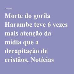 Morte do gorila Harambe teve 6 vezes mais atenção da mídia que a decapitação de cristãos, Notícias Gospel