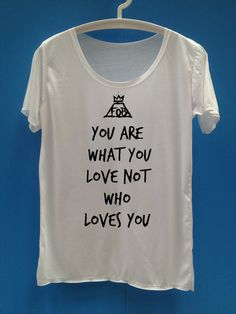 OMG, THIS IS LITERALLY ONE OF MY FAVORITE QUOTES BY THEM IN THE UNIVERSE!!!   Fall Out Boy shirt FOB shirt T Shirt TShirt TShirt por MonkeyTShirt
