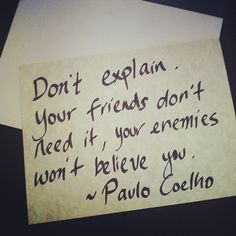 e-Cards — Paulo Coelho's Blog; and this is why I've learned to not worry so much. I've learned this to be so true!