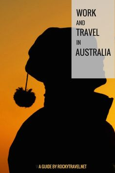 A How-to-Guide about Work and Travel in Australia.