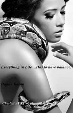 quote : Donna Karan Everything in life...has to have balance