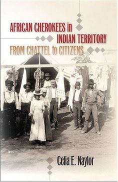 African Cherokees in Indian Territory: From Chattel to Citizens (The John Hope Franklin Series in African American History and Culture) by Celia E. Naylor http://www.amazon.com/dp/0807858838/ref=cm_sw_r_pi_dp_0m2tub1M8977Y