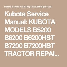 Kubota gz410 gz460 gasoline engines workshop manual pdf kubota kubota service manual kubota models b5200 b6200 b6200hst b7200 b7200hst tractor repair manual download pdf fandeluxe Image collections