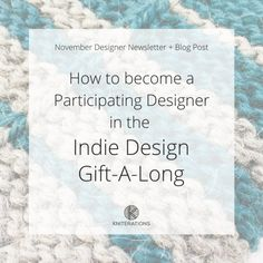 November Designer Newsletter: Indie Design Gift-A-Long (GAL)
