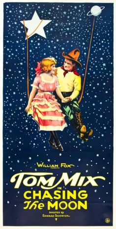poster for film starring cowboy Tom Mix, Chasing the Moon, 1922