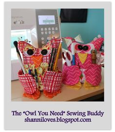 Sewing Buddy Owl - so cute! pattern and tutorial here: http://shanniloves.blogspot.de/2013/07/tutorial-owl-you-need-is-sewing-buddy.htmlThe