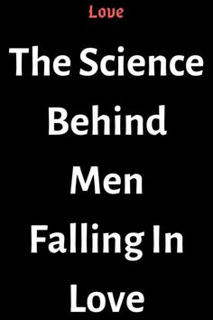 The Science Behind Men Falling In Love - Thoughts Feeds Real Love, Man In Love, What Is Love, Love Quotes For Boyfriend, Love Quotes For Him, Finding Love, Looking For Love, Crazy About You Quotes, Capricorn Men In Love