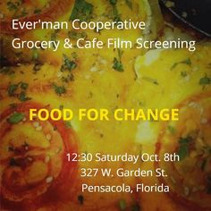 Ever'man Cooperative is screening Food For Change in Pensacola 4 times this National Month.
