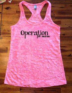 Operation Fit Mom Cute Workout Tank Burnout Tank Racerback Tank Top Tough Black text on Etsy, $20.00