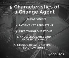 (change agents) – People who act as catalysts for change… In my work through school and organization visits, I have been fascinated to see the correlation between the speed of change an…