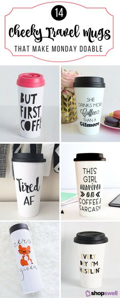 """If your morning mantra is """"coffee before talkie"""" you're going to want to invest in one of these cheeky travel mugs. Trust us, they make Monday a little more doable."""