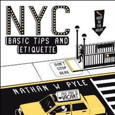 NYC Basic Tips and Etiquette, an instructive illustrated book by Nathan W. Pyle