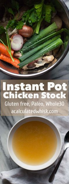 Instant Pot Chicken Stock (Paleo, Whole30)   acalculatedwhisk.com