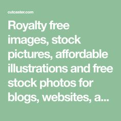 Royalty free images, stock pictures, affordable illustrations and free stock photos for blogs, websites, advertising, publishing and designers.
