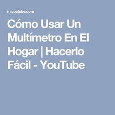 Cómo Usar Un Multímetro En El Hogar | Hacerlo Fácil - YouTube