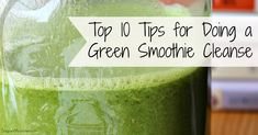 Helpful tips & tricks to successfully completing a green smoothie cleanse! Includes top 10 tips for doing a 10-day green smoothie cleanse.