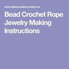 Bead Crochet Rope Jewelry Making Instructions