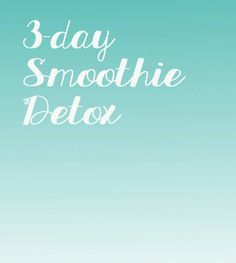 3 Day Smoothie Detox