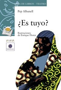 ¿Es tuyo? Pep Albanell, Anaya. Teatro Anaya, Social Awareness, Reading Comprehension, Theater, Reading, Libros, Manualidades