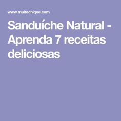 Sanduíche Natural - Aprenda 7 receitas deliciosas