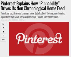 "Pinterest Explains How ""Pinnability"" Drives Its Non-Chronological Home Feed"