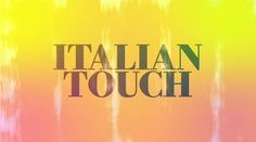 italian touch...