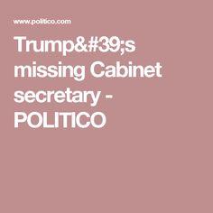 Trump's missing Cabinet secretary - POLITICO