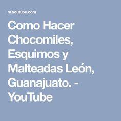Como Hacer Chocomiles, Esquimos y Malteadas León, Guanajuato. - YouTube