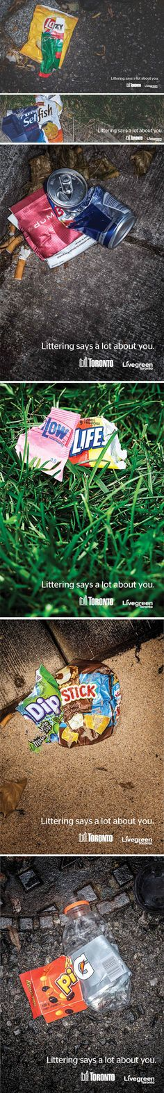 Littering Says A Lot About You - Don't be a slob.  My Mom once said she always leaves a picnic ground cleaner than when she found it.  Now I do it too.  If we all did, I'd have to work harder to live up to that standard.