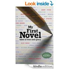 My First Novel - Kindle edition by Cheryl Strayed, Rick Moody, Aimee Bender, Janet Fitch, Jerry Stahl, David Ulin, Merrill Markoe, Dan Fante...