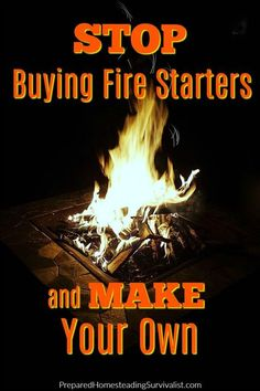 Stop buying fire starters. Use commonly found items around the house - make your own fire starters that will catch and keep a flame going + water resistant | Prepared Homesteading Survivalist
