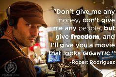 Robert Rodriguez, filmmaker, director, writer. #quote #filmmaking #inspirational