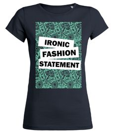 #Ironic #Fashion #Statement #ironie #fashion #design #shirt