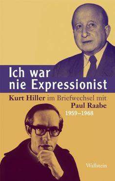 Ich war nie Expressionist : Kurt Hiller im Briefwechsel mit Paul Raabe / Ricarda Dick (Hrsg.). Göttingen : Wallstein, 2010.