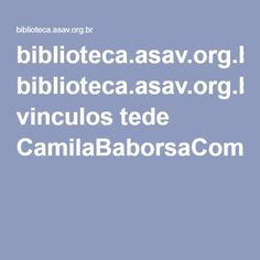 biblioteca.asav.org.br vinculos tede CamilaBaborsaComunicacao.pdf