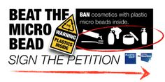 BAN cosmetics with plastic micro beads inside. Sign the petition at Avaaz.org