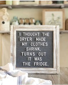 I thought the dryer made my clothes shrink. Turns out it was the fridge. Great Quotes, Me Quotes, Funny Quotes, Inspirational Quotes, Word Board, Quote Board, Message Board, Quotes Valentines Day, Quotes Arabic
