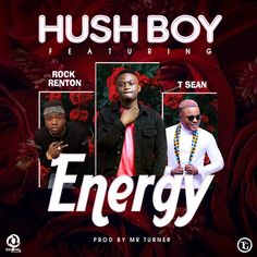 "Rising music star, Hush Boy join forces with talented artist, Rock Renton and Baila Empire Music frontier, T-Sean to deliver his latest offering titled ""Energy"" Latest Music Videos, Latest Movies, Empire Music, Nigerian Music Videos, Mixing Dj, Over Dose, Hush Hush, Feel Good, Rap"