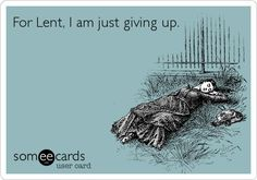 Funny Lent Giving Up Card Picture | Funny Joke Pictures