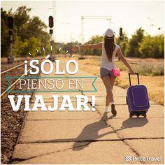 ¡Sólo pienso en viajar! #viajes #frases