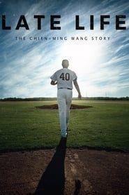 Late Life The Chien Ming Wang Story Ming Wang Online Streaming Life