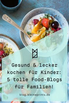 Gesund kochen für Kinder: 5 grandiose Food-Blogs für Familien