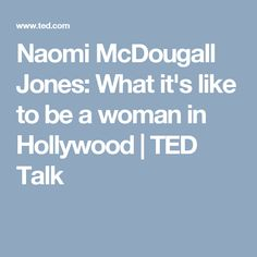 Naomi McDougall Jones: What it's like to be a woman in Hollywood | TED Talk