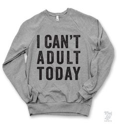 I can't adult today!