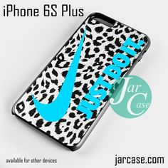 nike leopard just do it Phone case for iPhone 6S Plus and other iPhone devices