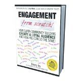 Engagement from Scratch! How Super-Community Builders Create a Loyal Audience and How You Can Do the Same! (Kindle Edition)By Guy Kawasaki