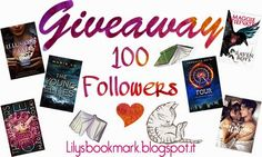 Lily's Bookmark: 100 volte Grazie!   GIVEAWAY - 100 Followers