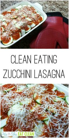 This clean eating zucchini lasagna will be your favorite dish! There are no pasta noodles or ricotta cheese, but it's packed with protein! #cleaneating #eatclean #glutenfree #lowcarb